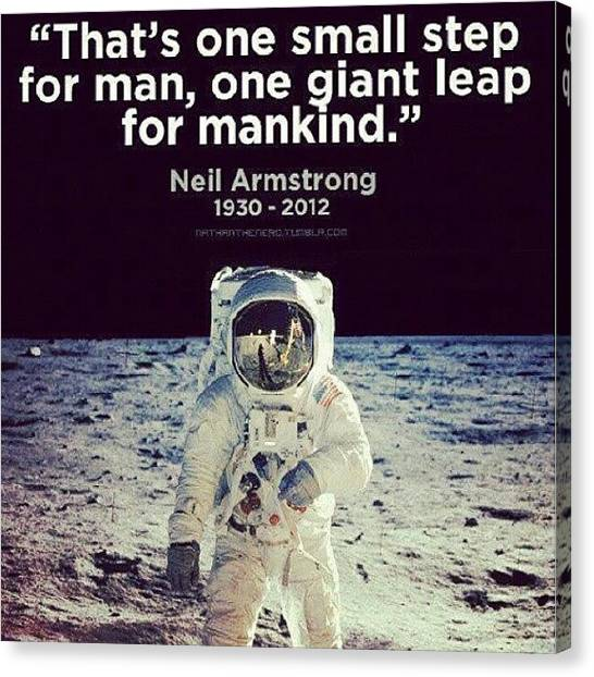Science Canvas Print - #neilarmstrong #r.i.p #rip #goodman by Pic Mania