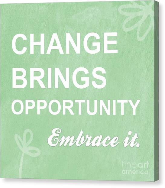 Change Canvas Print - Opportunity by Linda Woods