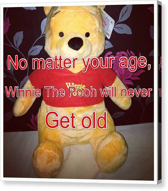 Old Age Canvas Print - #picstitch #elinawood #winniethepooh by Elina Woodham