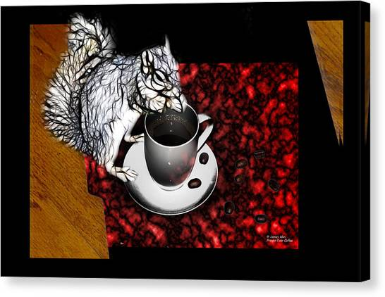 Prayer Over Coffee - Robbie The Squirrel Canvas Print