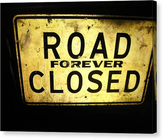 Road Closed Forever Canvas Print by Todd Sherlock