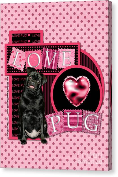 Valentines - Sweetest Day - Love Pug Canvas Print by Renae Crevalle
