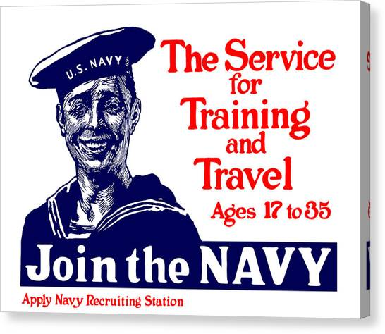 Navy Canvas Print - Join The Navy - The Service For Training And Travel by War Is Hell Store