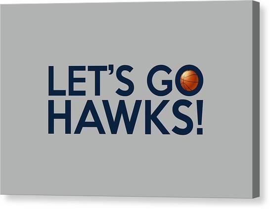 Atlanta Hawks Canvas Print - Let's Go Hawks by Florian Rodarte
