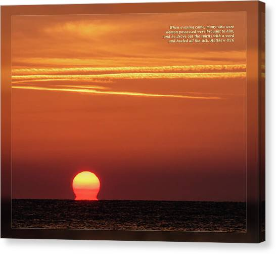 Canvas Print featuring the photograph Matthew 8 16 by Dawn Currie