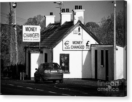 Brexit Canvas Print - Money Change Bureau De Change Near The Irish Border Between Northern Ireland And Republic Of Ireland by Joe Fox