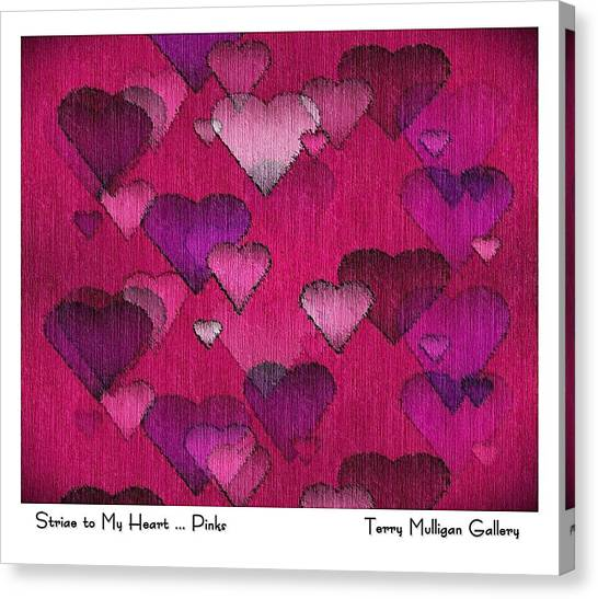 Striae To My Heart ... Pinks Canvas Print by Terry Mulligan