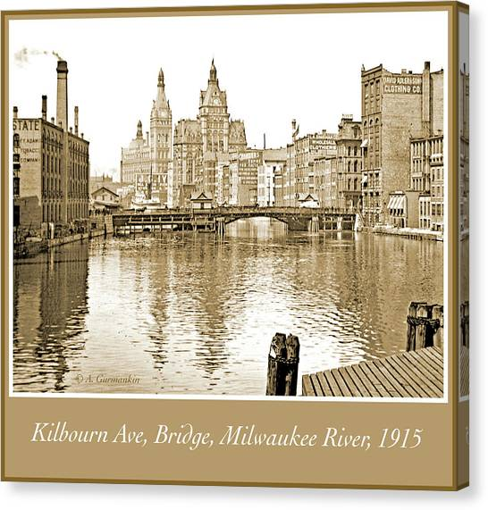 Kilbourn Avenue Bridge, Milwaukee River, C.1915, Vintage Photogr Canvas Print