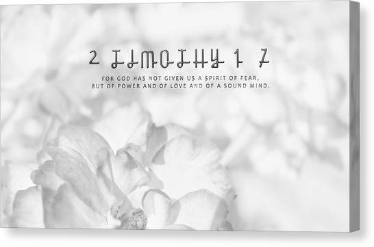 2 Timothy 1-7 For God Has Not Given Us A Spirit Of Fear Canvas Print