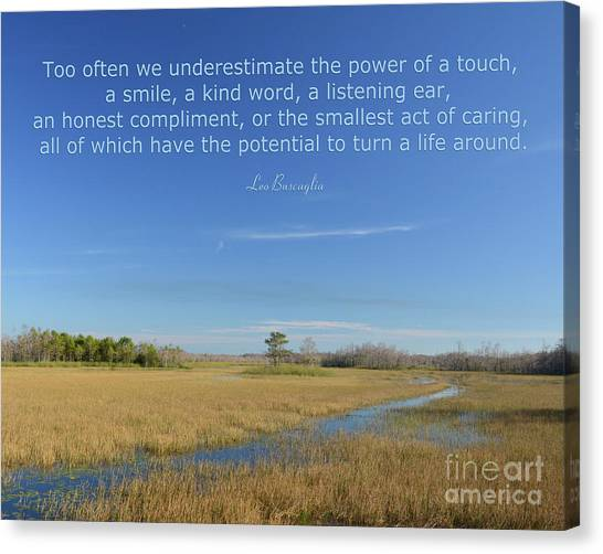 24- Too Often We Underestimate The Power Of A Touch Canvas Print