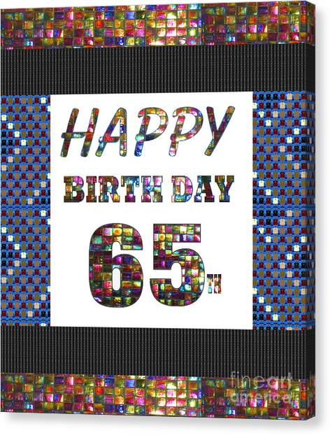 65th Happy Birthday Greeting Cards Pillows Curtains Phone Cases Tote By Navinjoshi Fineartamerica Canvas Print