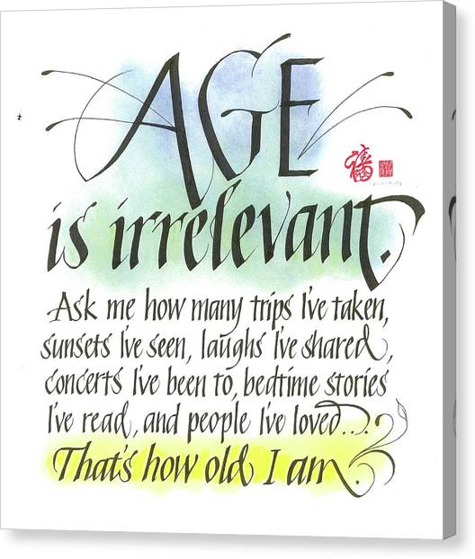 Age Is Irrelevant Canvas Print