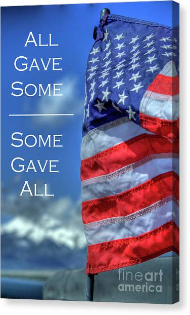 All Gave Some / Some Gave All Canvas Print