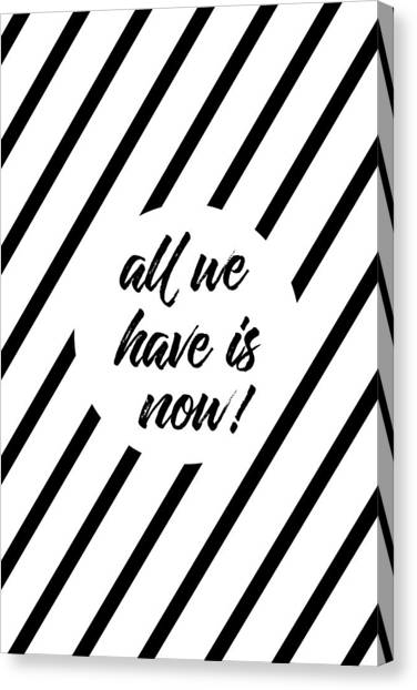 Have Canvas Print - All We Have Is Now - Cross-striped by Melanie Viola