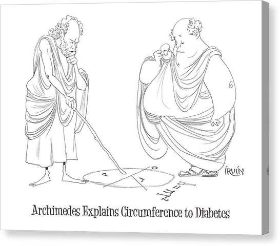 Cartoonist Canvas Print - Archimedes Explains Circumference To Diabetes by Trevor Irvin