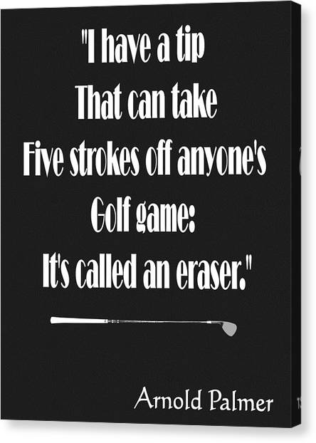 Arnold Palmer Canvas Print - Arnold Palmer Golf Quote by Dan Sproul