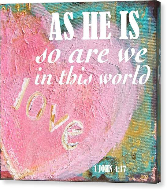 As He Is So Are We Heart Canvas Print