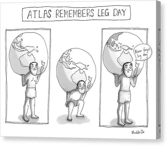 Atlas Remembers Leg Day Canvas Print