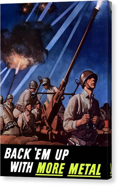 Conservation Canvas Print - Back 'em Up With More Metal  by War Is Hell Store