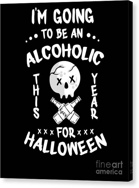 Canvas Print - Be An Alcholic For Halloween by Thomas Larch
