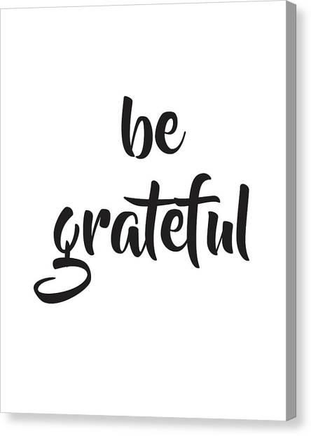 Be Grateful Canvas Print