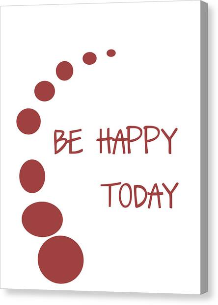 Ok Canvas Print - Be Happy Today In Red by Georgia Fowler
