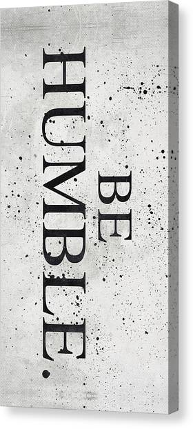 Personality Canvas Print - Be Humble by Canvas Cultures