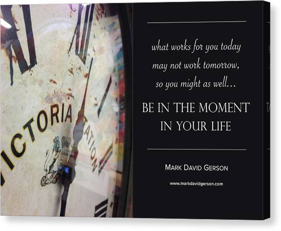 Be In The Moment In Your Life Canvas Print