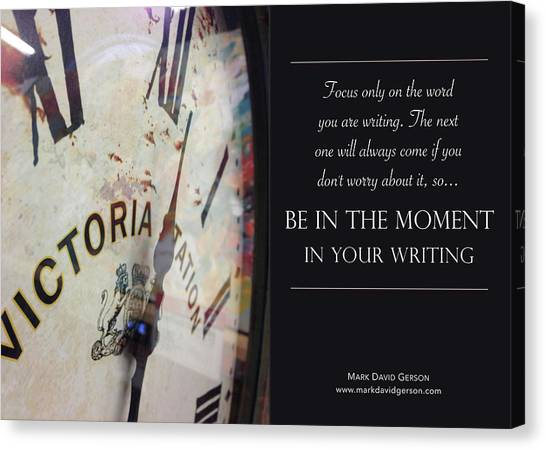 Be In The Moment In Your Writing Canvas Print