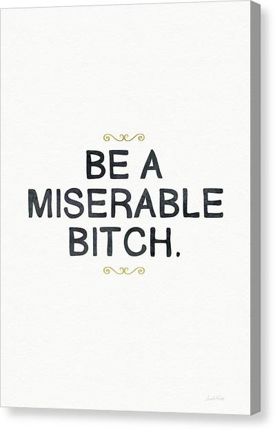 Gold Canvas Print - Be Miserable- Art By Linda Woods by Linda Woods