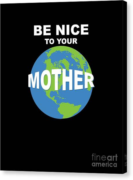 Canvas Print - Be Nice To Your Mother by Thomas Larch