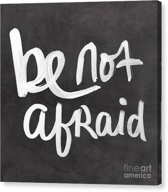 Calligraphy Canvas Print - Be Not Afraid by Linda Woods