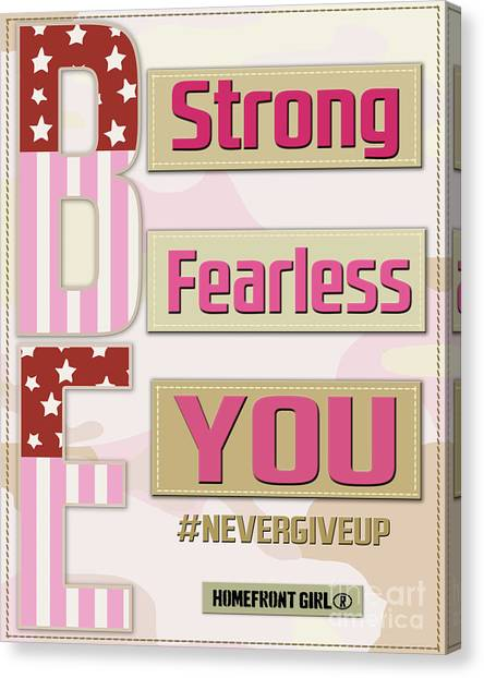 Pink Camo Canvas Print - Be Strong, Be Fearless, Be You by Gaby Juergens
