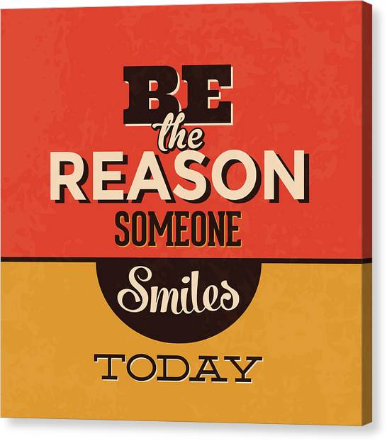 Lucky Canvas Print - Be The Reason Someone Smiles Today by Naxart Studio