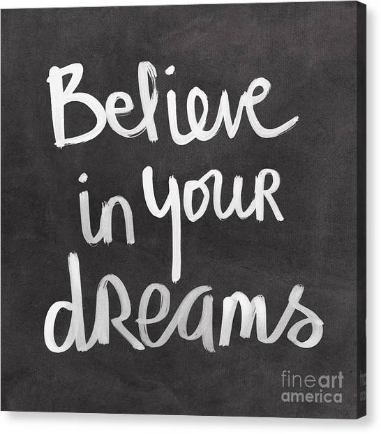 Calligraphy Canvas Print - Believe In Your Dreams by Linda Woods