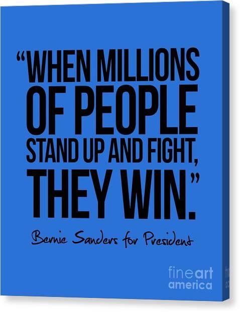 Democratic Politicians Canvas Print - Bernie Sanders Quote by Politicrazy