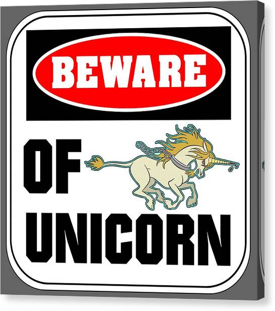 Beware Of Unicorn Canvas Print