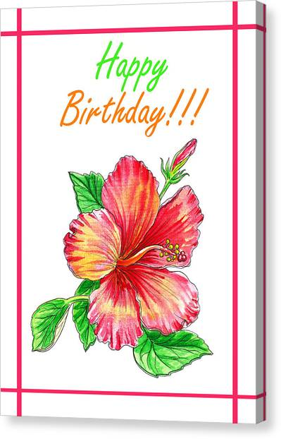 Happy Birthday Canvas Print - Birthday Hibiscus by Irina Sztukowski
