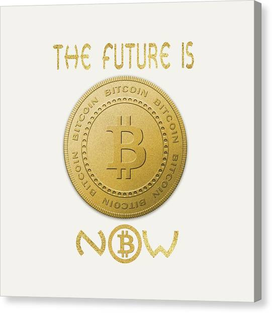 Canvas Print featuring the digital art Bitcoin Symbol Logo The Future Is Now Quote Typography by Georgeta Blanaru
