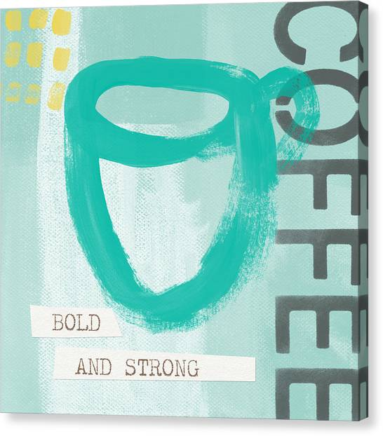 Coffee Shops Canvas Print - Bold And Strong In Blue- Art By Linda Woods by Linda Woods