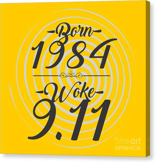 Born Into 1984 - Woke 9.11 Canvas Print