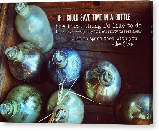 Bottled Time Quote Canvas Print by JAMART Photography
