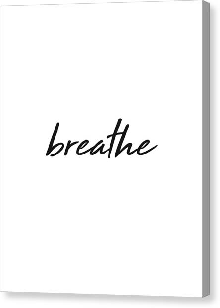 Breathe Canvas Print - Breathe - Minimalist Print - Black And White - Typography - Quote Poster by Studio Grafiikka