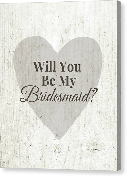 Bride Canvas Print - Bridesmaid Card Rustic- Art By Linda Woods by Linda Woods