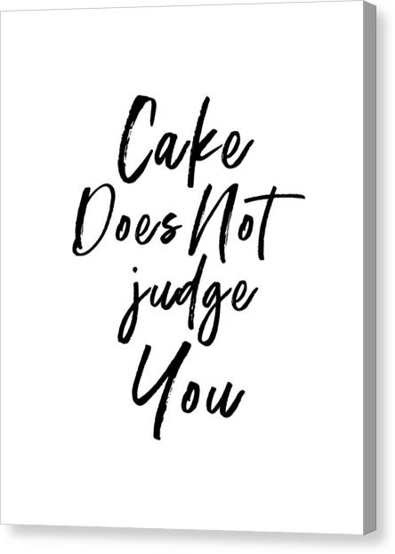 Cakes Canvas Print - Cake Does Not Judge White- Art By Linda Woods by Linda Woods