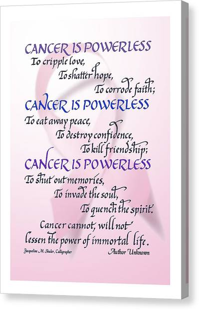Cancer Is Powerless Canvas Print