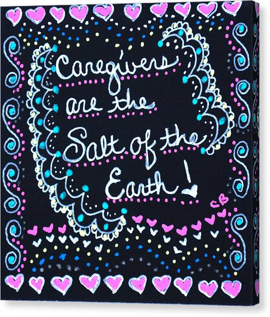 Caregivers Are The Salt Of The Earth Canvas Print