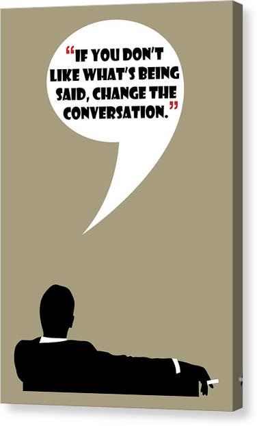 Change The Conversation - Mad Men Poster Don Draper Quote Canvas Print