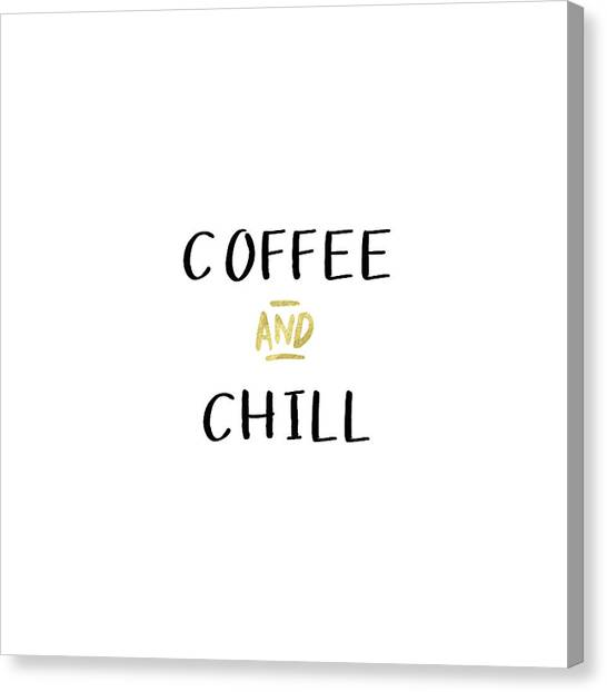 Gold Canvas Print - Coffee And Chill-art By Linda Woods by Linda Woods