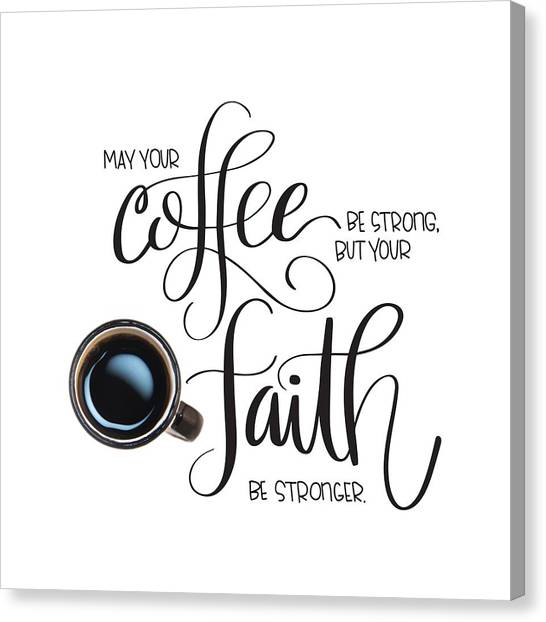 Canvas Print featuring the mixed media Coffee And Faith by Nancy Ingersoll